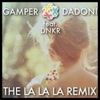GAMPER & DADONI feat. DNKR - The La La La Remix by GAMPER & DADONI on SoundCloud