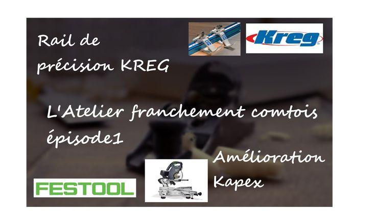 Butée et rail Kreg sur Festool Kapex en français, (l'atelier franchement...