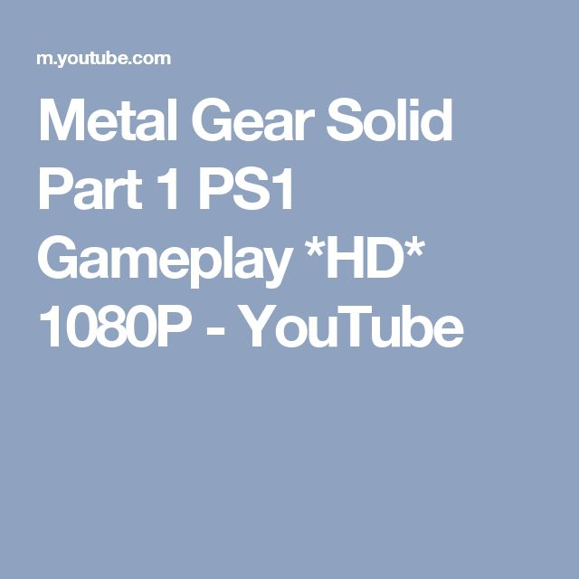 Metal Gear Solid Part 1 PS1 Gameplay *HD* 1080P - YouTube