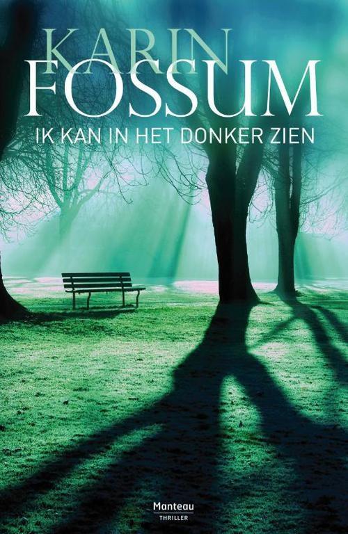 Ik Kan In Het Donker Zien | Karin Fossum |