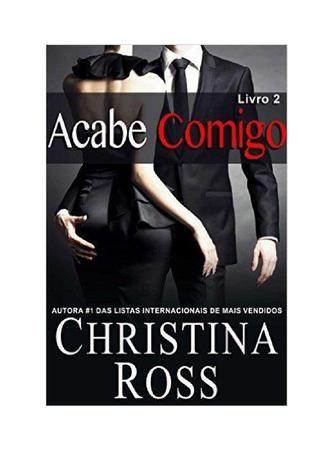 Annihilate me (acabe comigo) #2 - Christina Ross  *série com 4 livros e 1 especial de natal sobre o mesmo casal -1 a 4 lançados na minha conta.