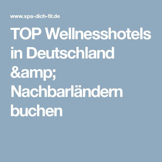 TOP Wellnesshotels in Deutschland & Nachbarländern buchen