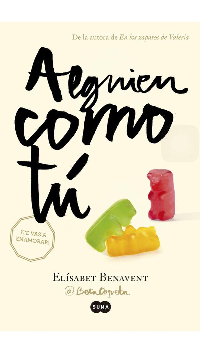 Alguien como tu de Elisabeth Benavent @beta coqueta