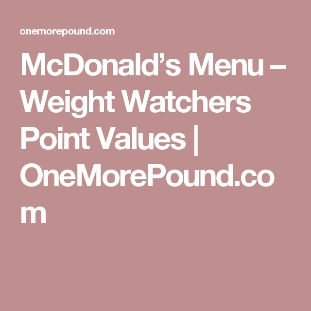 McDonald's Menu – Weight Watchers Point Values | OneMorePound.com