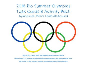 Use these 2016 Rio Summer Olympics Task Cards and Differentiated Performance Tasks link math with the Real World.   MGSE4.NF.6, MGSE4.NF.7, MGSE5.NBT3.a, MGSE5.NTB3.b  This download includes: ~16 Task Cards ~Student Recording Sheet for Task Cards ~Teacher Answer Key for Task Cards ~ 3 Differentiated Performance Tasks & Teacher Answer Key ~ 3 Tables used as Attachments with Task Cards & Performance  Tasks