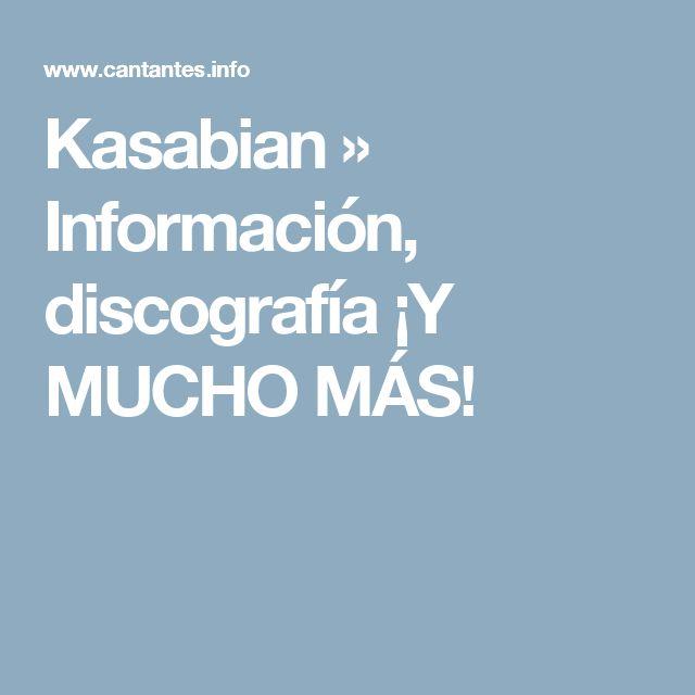 Kasabian » Información, discografía ¡Y MUCHO MÁS!