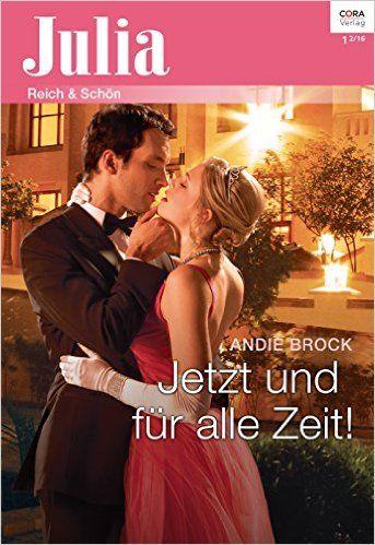 Jetzt und für alle Zeit! (Julia 2213) (German Edition) eBook: Andie Brock: Amazon.co.uk: Books