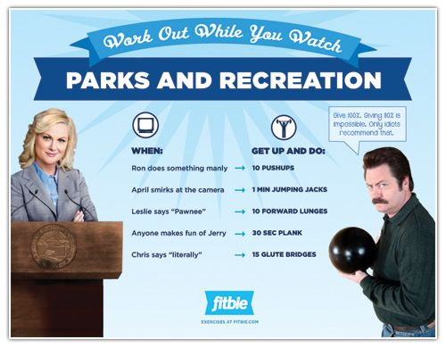 "Friday - Parks and Recreation Workout-  going to change ""Chris says literally"" to ""Andy says something dumb/funny"" and going to learn what glute bridges and burpees are."
