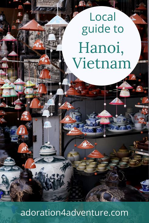 Adoration 4 adventure's local guide for visitors to Hanoi, Vietnam including top places to eat, drink, stay, and how to get around on a budget.