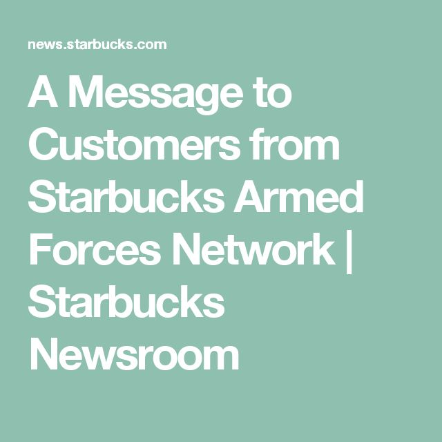 A Message to Customers from Starbucks Armed Forces Network | Starbucks Newsroom