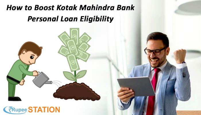 How To Boost Kotak Mahindra Bank Personal Loan Eligibility Personal Loans Kotak Mahindra Bank Person