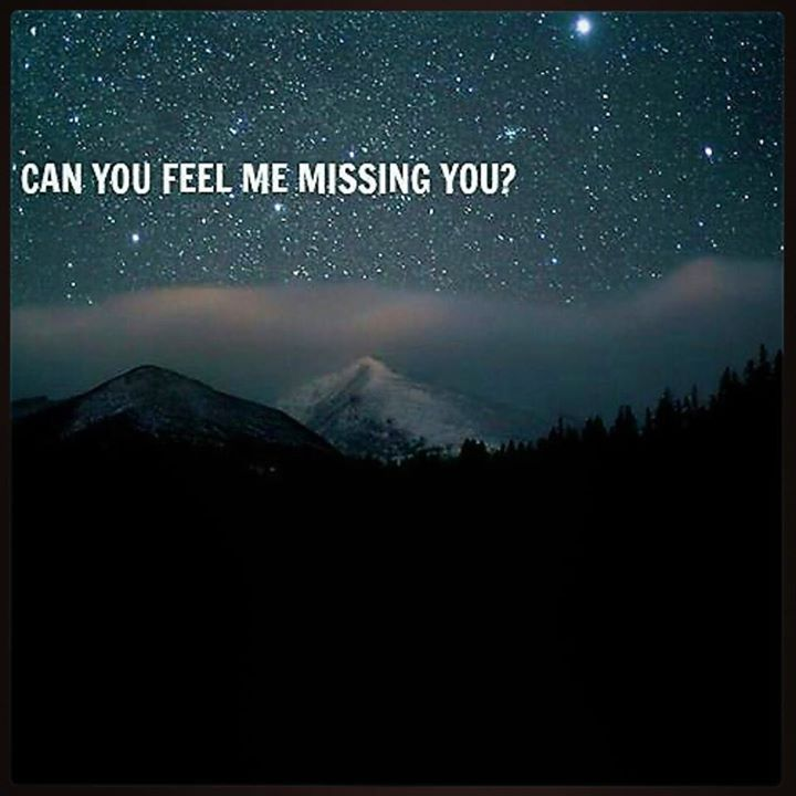 Can you feel me missing you? Even all the way from where you are right now?... •SL•