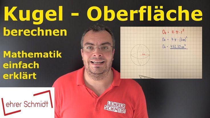Kugel - Oberfläche berechnen, Mathematik, Geometrie, Lehrerschmidt, einfach erklärt