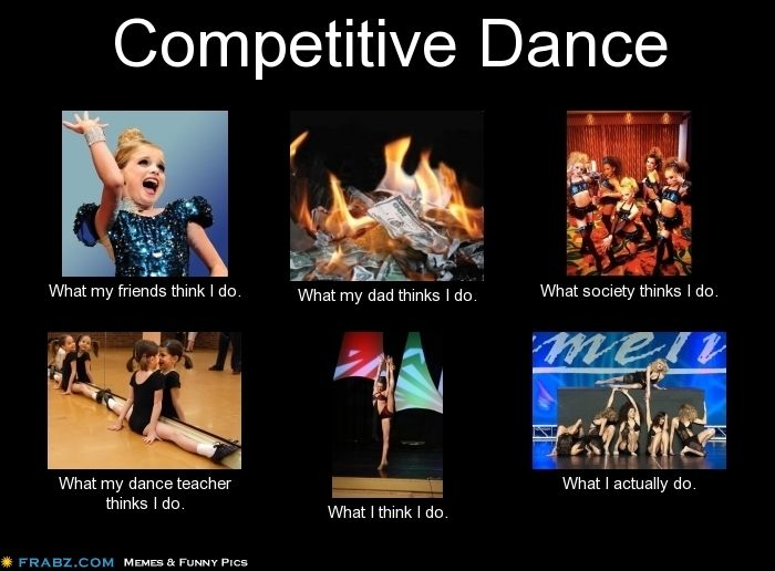 The truth about competitive dance.. hahahaha I have never seen anything so true.