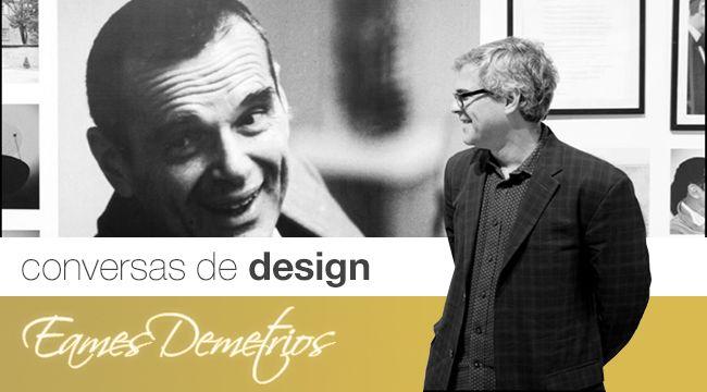 Conversas de design com Eames Demetrios, o legado de Charles e Ray Eames