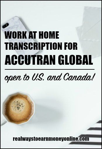 Work at home transcription jobs at AccuTran Global. Open to US and Canada. Beginners considered.