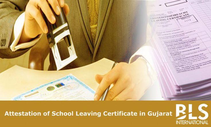 Attestation of School Leaving Certificate in Gujarat – BLS International Attestation Services in India