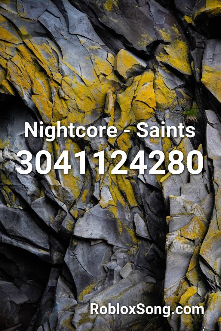 Nightcore Saints Roblox Id Roblox Music Codes In 2020 Songs
