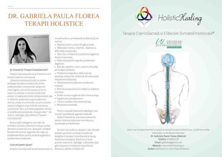 Ce inseamna Terapia Craniosacrala Terapia CranioSacrală nu ar fi dacă nu ar fi existat sistemul craniosacral. Detalii: https://www.facebook.com/notes/holistic-healing-romania/ce-%C3%AEnseamn%C4%83-terapia-craniosacrala/816821061725549 Dr. Gabriela Paula Florea (Sbârnă) Telefon: 0728493139 Email: gpflorea@gmail.com Website: www.holistichealing.ro Sediul cabinetului in (Piata Victoriei) Str. Buzesti 75-77, Etaj 3, Sector 1 – Clinica Hilmi Medical Center