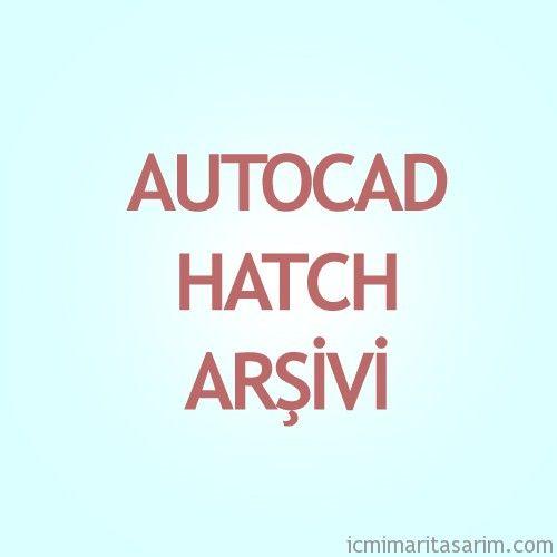Autocad Hatch Arşivi [186 Adet] - İç Mimari Tasarım