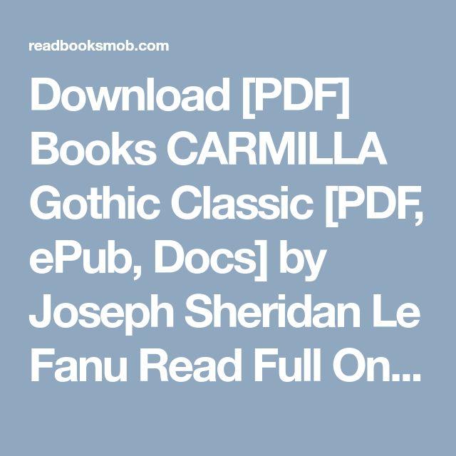 "Download [PDF] Books CARMILLA  Gothic Classic  [PDF, ePub, Docs] by Joseph Sheridan Le Fanu Read Full Online ""Click Visit button"" to access full FREE ebook"