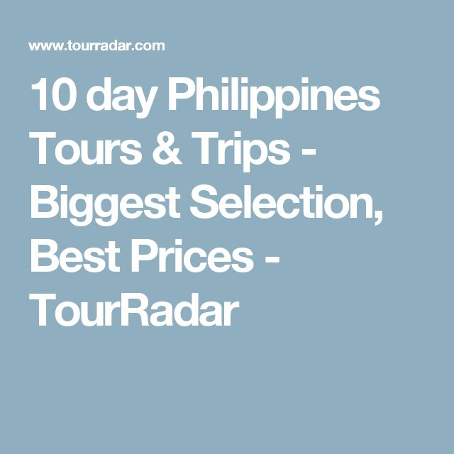 10 day Philippines Tours & Trips - Biggest Selection, Best Prices - TourRadar