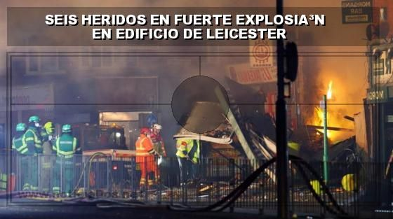 seis heridos en fuerte explosion en edificio de leicester - Categoria: Mundo  Seis camiones de bomberos atendieron el fuego y decenas de familias fueron evacuadas. Seis personas resultaron heridas ayer, dos de ellas en estado crAtico, al derrumbarse un edificio en Leicester, a 143 kilAmetros al norte de Londres, lo que ha originado un incendio cuyas causas la policAa no considera por ahora que tengan que ver con terrorismo. SegAn medios britAnicos, un portavoz informA de que se habAan…