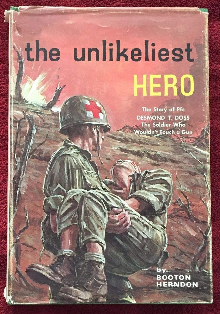 The Unlikeliest Hero Desmond T Doss SDA Medic Hacksaw Ridge Medal of Honor HB DJ