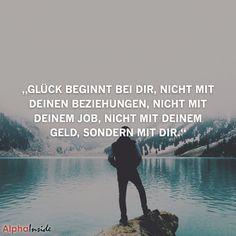 """JETZT FÜR DEN DAZUGEHÖRIGEN ARTIKEL ANKLICKEN!----------------------""""glück beginnt bei dir, nicht mit deinen beziehungen, nicht mit deinem job, nicht mit deinem geld, sondern mit dir."""""""
