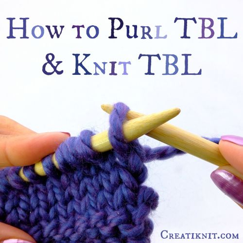 How to purl through the back loop (TBL)