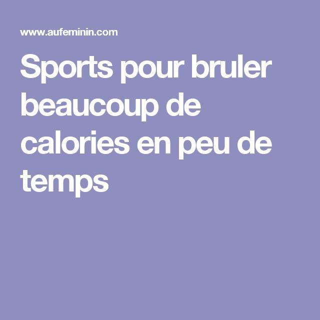 Sports pour bruler beaucoup de calories en peu de temps