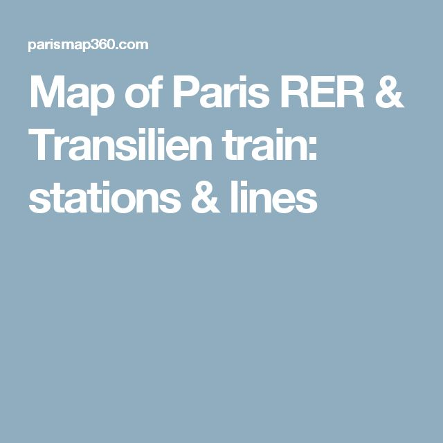 Map of Paris RER & Transilien train: stations & lines