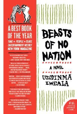 If It Has Words...: Beasts of No Nation by Uzodinma Iweala