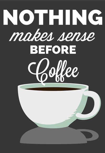 Nothing makes sense before coffee | wall art print