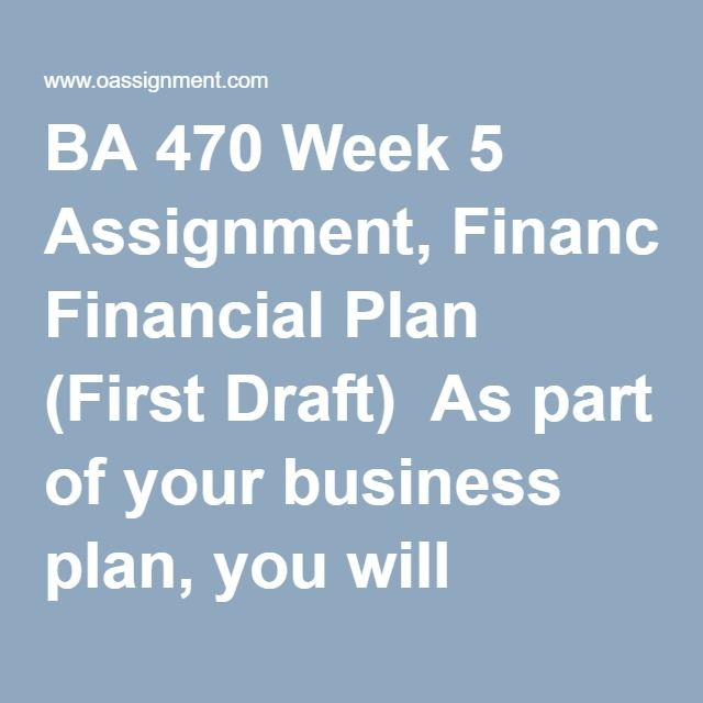BA 470 Week 5 Assignment, Financial Plan (First Draft)  As part of your business plan, you will develop a pro-forma financial model (5 years) for your business. For this week complete the following: A list of key assumptions that drive your financial model. It is strongly encouraged that you find comparable companies and use industry ratios to justify your assumptions. Year 1: Monthly and year-end income statements and cash flows, year-end balance sheet. Note: Use a spreadsheet program such…