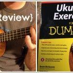 I want to learn to play the ukulele.em 3 Reasons to Buy Ukulele Excercises for Dummies
