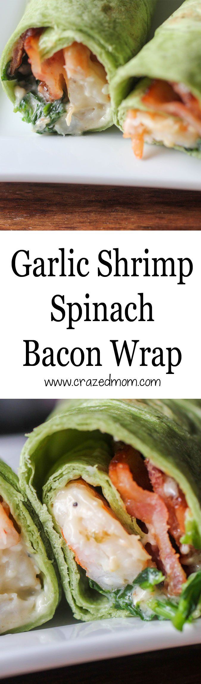Garlic Shrimp Spinach Bacon Wrap
