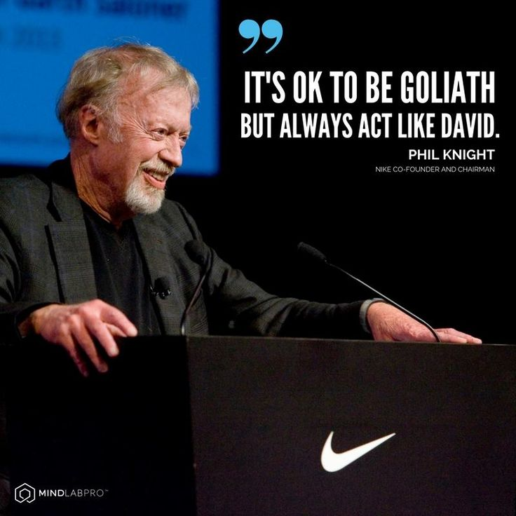 It's ok to be Goliath but always act like David.  - Phil Knight, Nike Co-founder and Chairman  --> www.mindlabpro.com     #quoteoftheday #motivation #inspiration #quotestoliveby