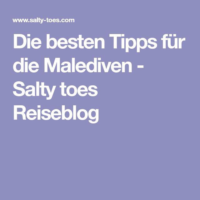 Die besten Tipps für die Malediven - Salty toes Reiseblog