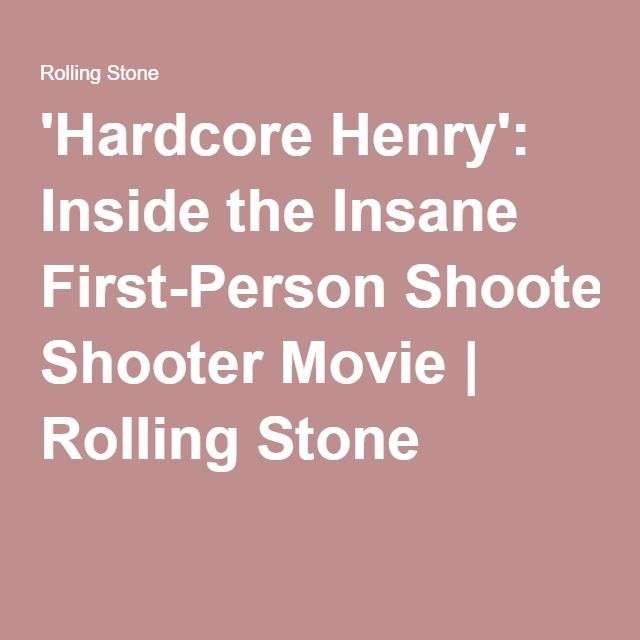 'Hardcore Henry': Inside the Insane First-Person Shooter Movie | Rolling Stone