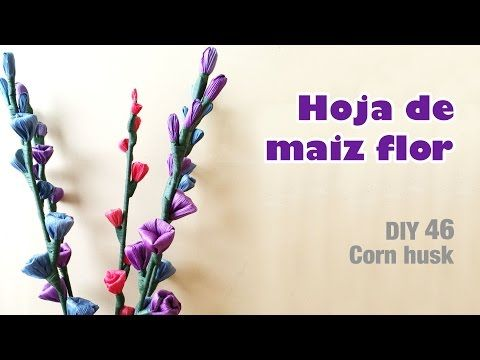 How to make corn husk flower 46/Como hacer flor de hoja de maíz - YouTube
