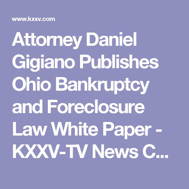 Attorney Daniel Gigiano Publishes Ohio Bankruptcy and Foreclosure Law White Paper - KXXV-TV News Channel 25 - Central Texas News and Weather for Waco, Temple, Killeen |
