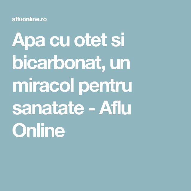 Apa cu otet si bicarbonat, un miracol pentru sanatate - Aflu Online