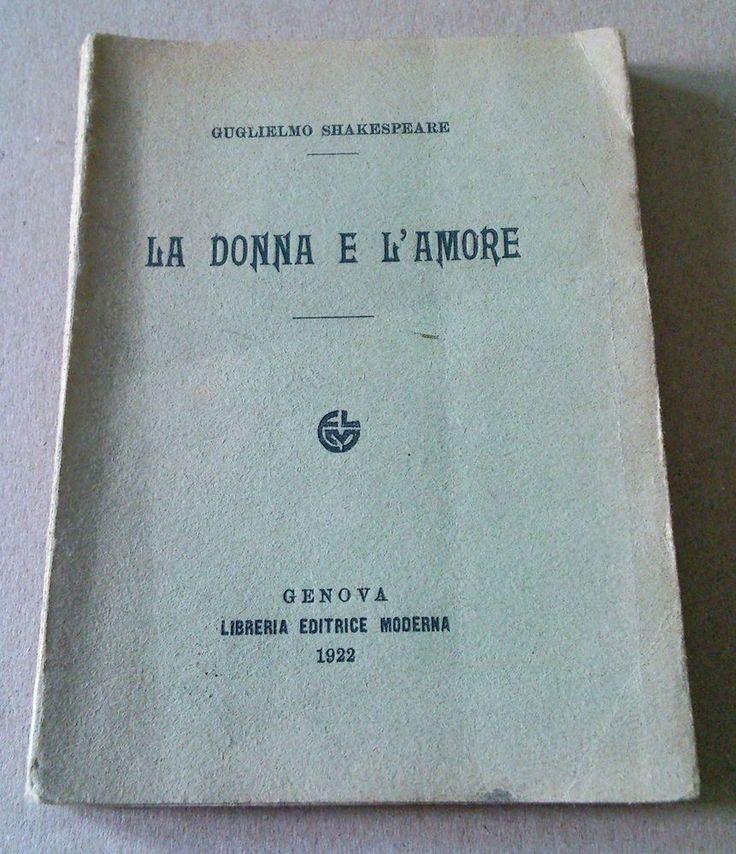 rare vintage WILLIAM SHAKESPEARE 1922 la donna e l'amore guglielmo shakespeare