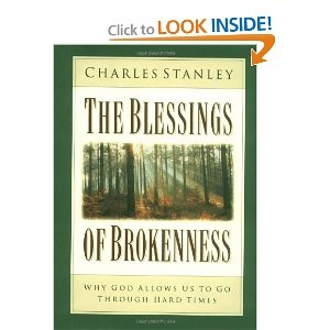 The Blessings of Brokenness by Charles Stanley