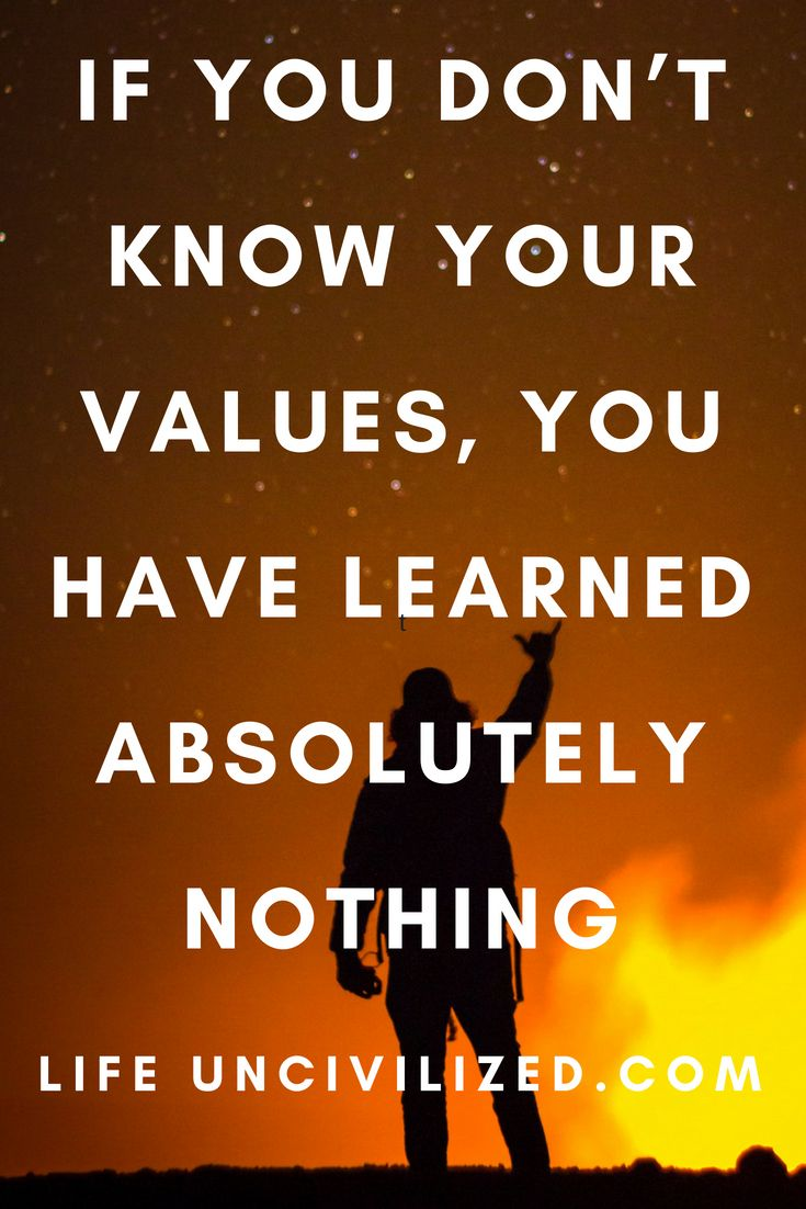 If You Don't Know Your Values, You Have Learned Absolutely