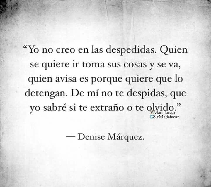 Denise Márquez. -Yo le avisé-