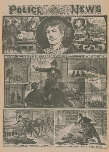 Jack the Ripper: Two more Whitechapel horrors - when will the murderer be captured?; from Police News, 1888.