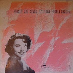 Kay Starr / Erroll Garner - Singin' Swingin': buy LP, Album, Mono at Discogs