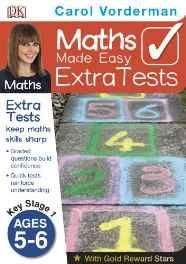 Maths Made Easy Extra Tests Age 5-6 (Carol Vorderman's Maths Made Easy) Paperback ? 1 Jul 2013